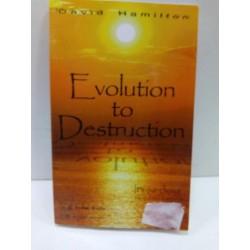 Evolution to destruction