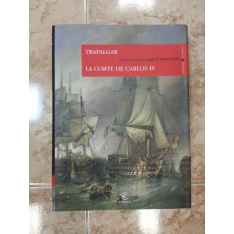 Episodios Nacionales: Trafalgar. La corte de Carlos IV