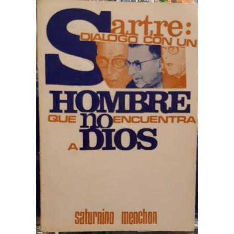 Sartre: Diálogo con un hombre que no encuentra a Dios.