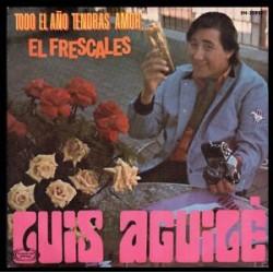 Luis Aguile – El Frescales / Todo El Año Tendras Amor