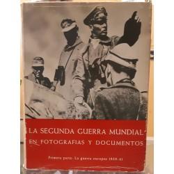 La segunda guerra mundial en fotografías y documentos