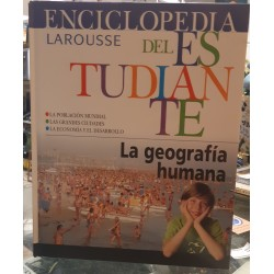 Enciclopedia Larousse del estudiante: La geografía humana.