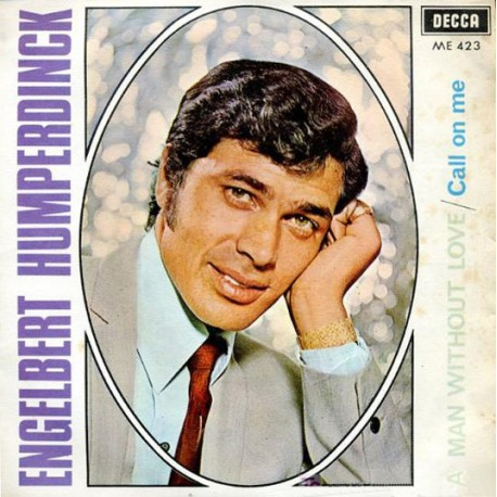 Engelbert Humperdinck ‎– A Man Without Love / Call On Me