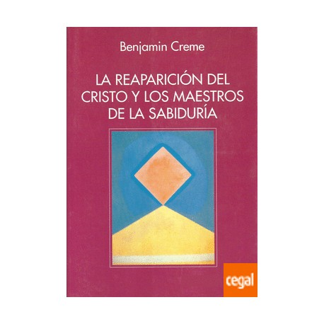 LA REAPARICIÓN DEL CRISTO Y LOS MAESTROS DE LA SABIDURÍA