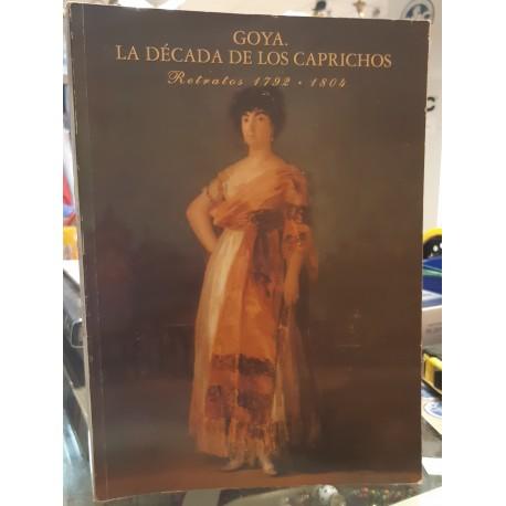 Goya. La década de los caprichos. Retratos 1792-1804